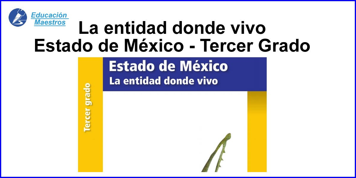 La Entidad Donde Vivo Estado De Mexico Tercer Grado Pdf